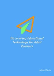 Discovering Educational Technology for Adult Learners